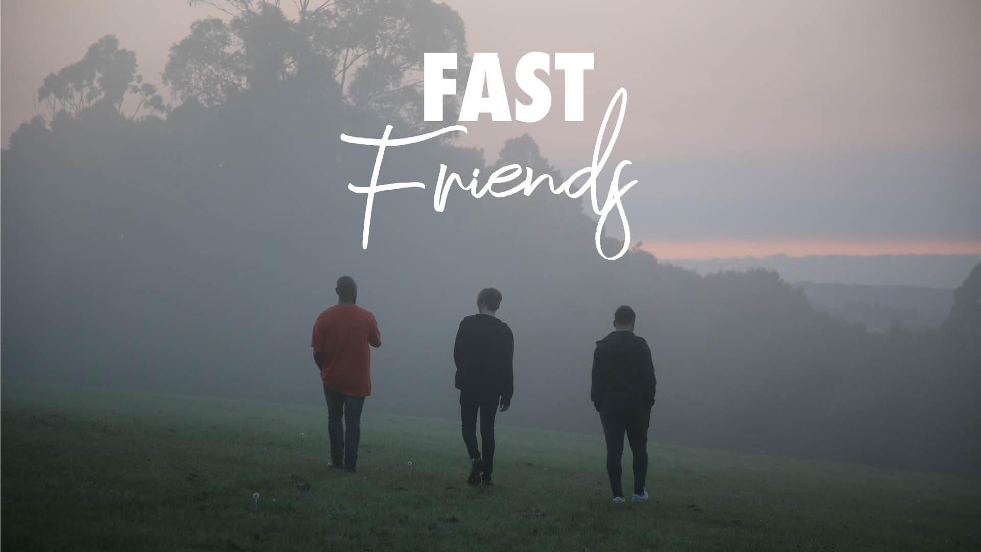 Fast Friends