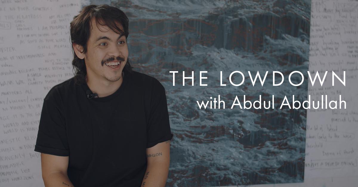 The Lowdown with Abdul Abdullah